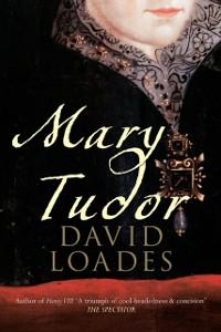 Mary Tudor als eBook Download von David Loades