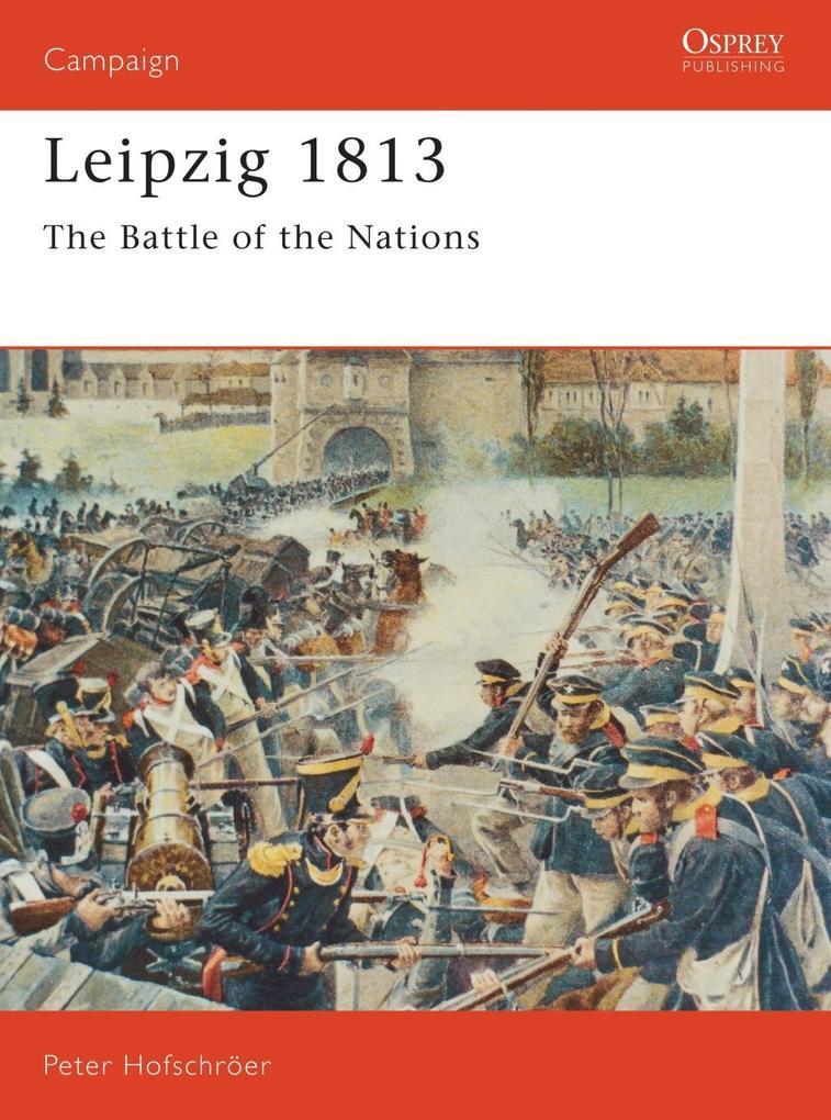 Leipzig 1813 als eBook Download von Peter Hofsc...