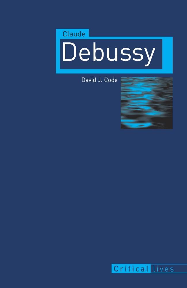 Claude Debussy als eBook Download von David J. ...