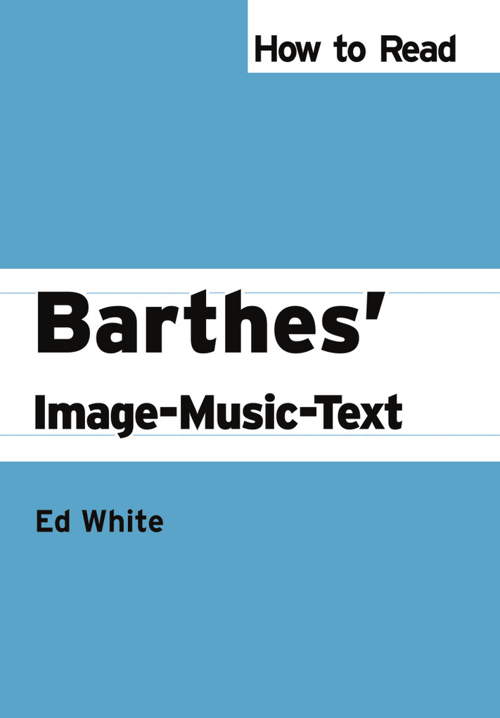 How to Read Barthes´ Image-Music-Text als eBook...