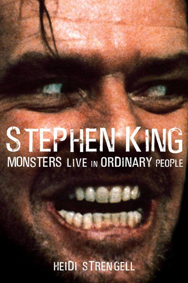 Stephen King: Monsters Live in Ordinary People ...
