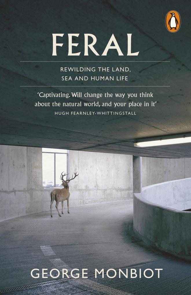 Feral als eBook Download von George Monbiot