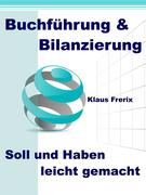 Buchführung & Bilanzierung - Soll und Haben leicht gemacht