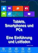 """""""Tablets, Smartphones und PCs - Eine Einführung und Leitfaden"""""""