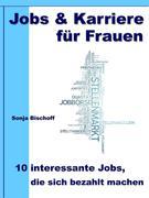 Jobs & Karriere für Frauen - 10 interessante Jobs, die sich bezahlt machen
