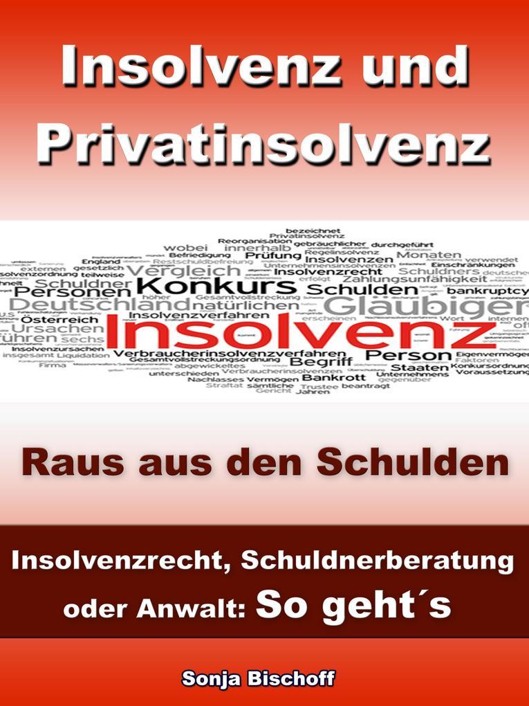 Insolvenz und Privatinsolvenz - Insolvenzrecht,...