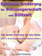 Optimale Ernährung für Schwangerschaft und Stillzeit - Die beste Nahrung für das Baby