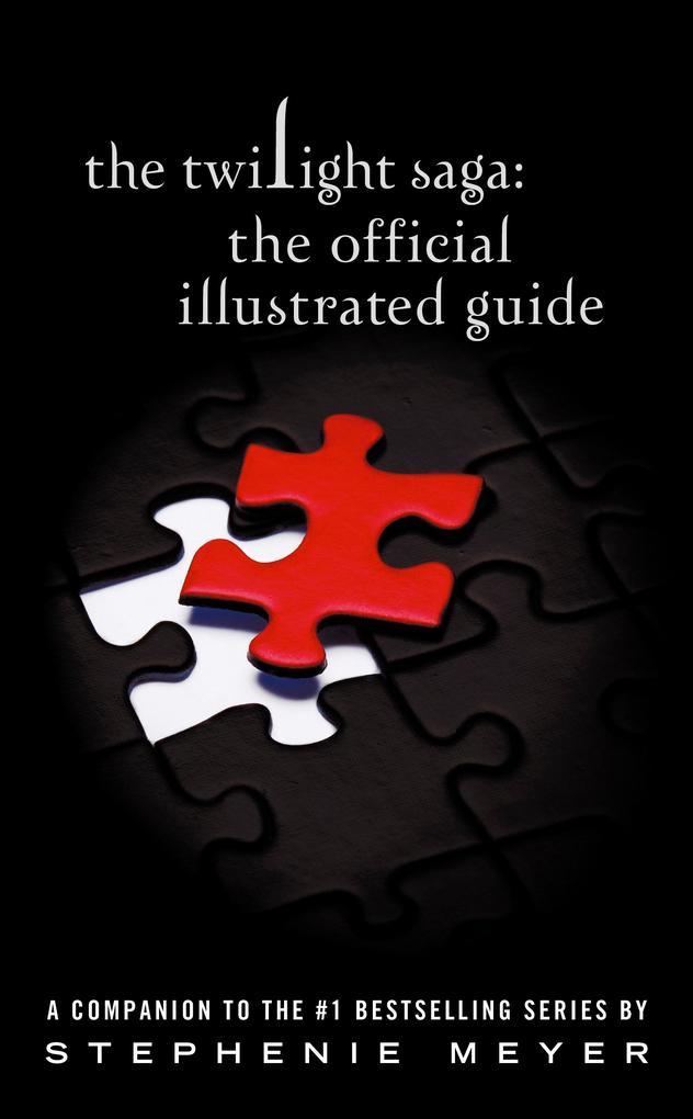 The Twilight Saga: The Official Illustrated Guide als eBook