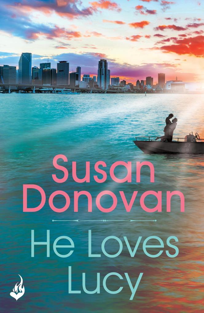 He Loves Lucy als eBook Download von Susan Donovan