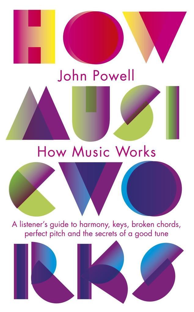 How Music Works als eBook Download von John Powell