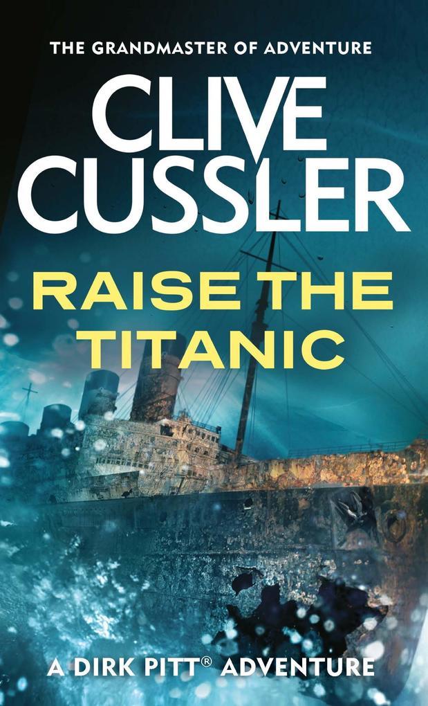 Raise the Titanic als eBook Download von Clive ...