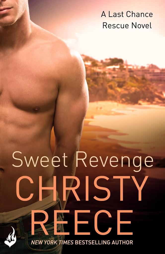 Sweet Revenge: Last Chance Rescue Book 8 als eB...