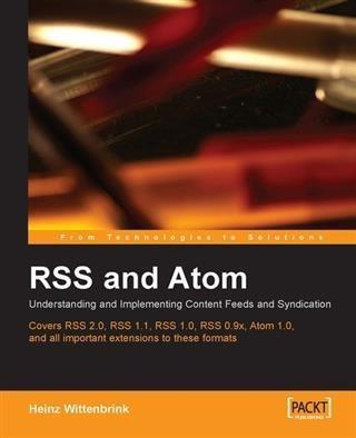 RSS and Atom: Understanding and Implementing Co...