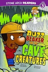 Buzz Beaker and the Cave Creatures als eBook Do...