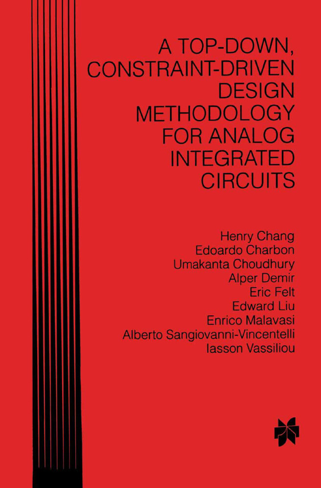 A Top-Down, Constraint-Driven Design Methodology for Analog Integrated Circuits als Buch