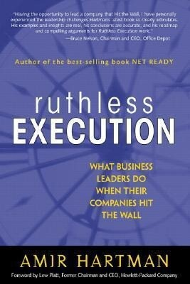 Ruthless Execution: What Business Leaders Do When Their Companies Hit the Wall als Buch