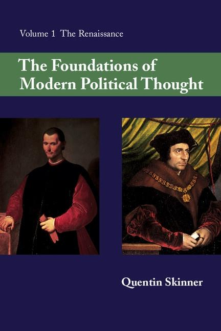 Foundations of Modern Political Thought: Volume...