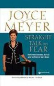 Straight Talk on Fear: Overcoming Emotional Battles with the Power of God's Word! als Taschenbuch