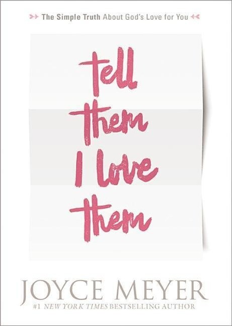 Tell Them I Love Them: Receiving a Revelation of God's Love for You als Taschenbuch