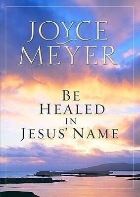 Be Healed in Jesus' Name als Taschenbuch