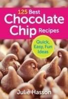 125 Best Chocolate Chip Recipes: Quick, Easy, Fun Ideas als Taschenbuch