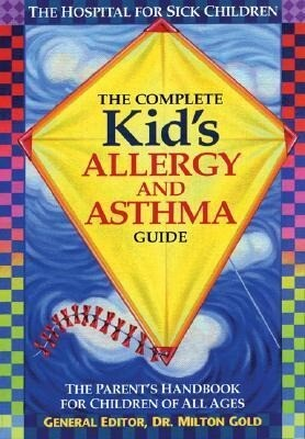 The Complete Kid's Allergy and Asthma Guide: Allergy and Asthma Information for Children of All Ages als Taschenbuch