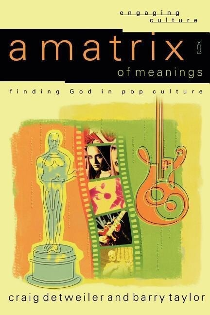 A Matrix of Meanings: Finding God in Pop Culture als Taschenbuch