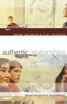 "Authentic Relationships: Discover the Lost Art of ""One Anothering"" als Taschenbuch"
