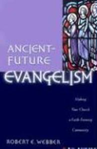 Ancient-Future Evangelism: Making Your Church a Faith-Forming Community als Taschenbuch
