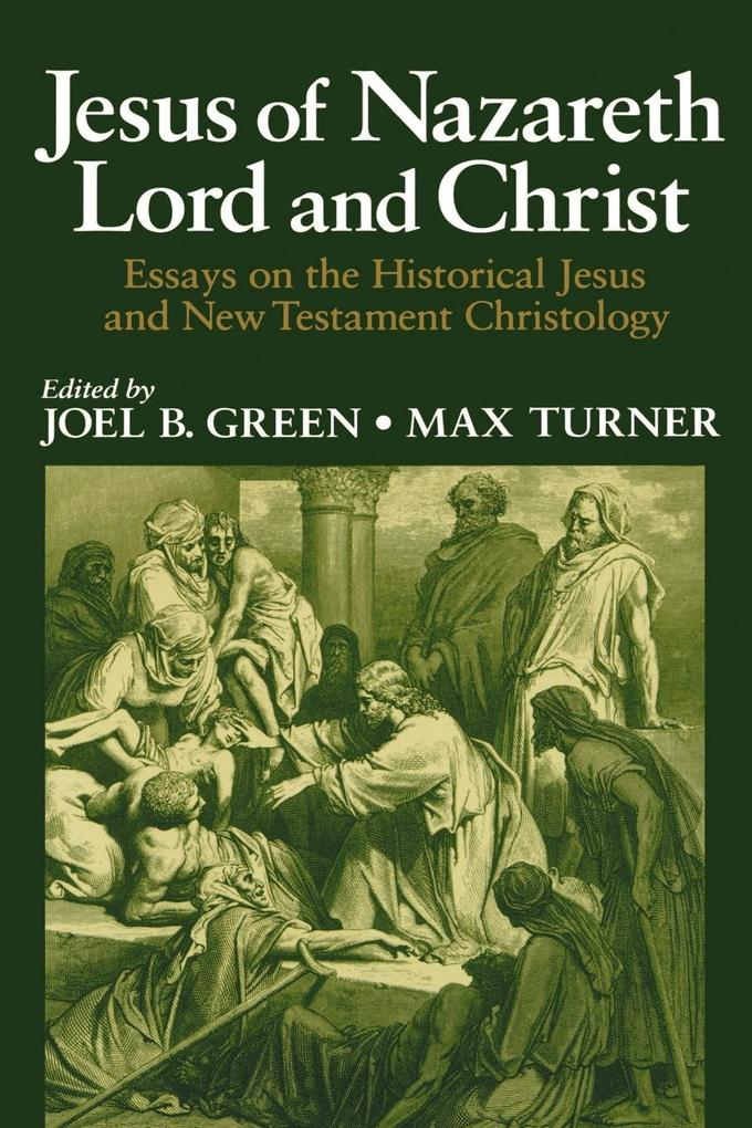 Jesus of Nazareth Lord and Christ: Essays on the Historical Jesus and New Testament Christology als Taschenbuch