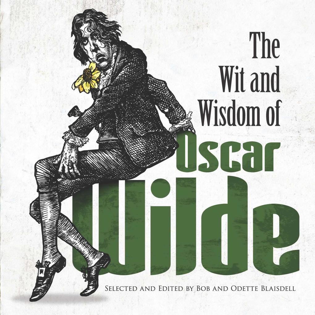 The Wit and Wisdom of Oscar Wilde als eBook Dow...