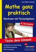 Mathe ganz praktisch - Rechnen mit Textaufgaben, 6. Schuljahr