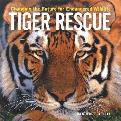 Tiger Rescue: Changing the Future for Endangered Wildlife als Buch
