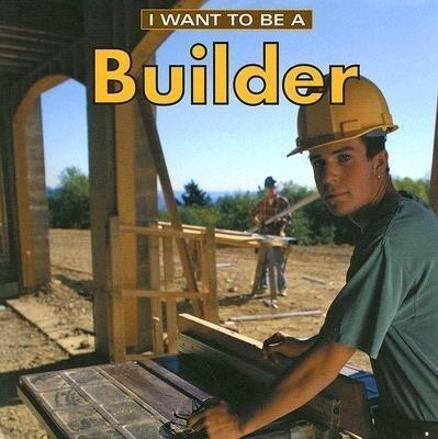 I Want to Be a Builder als Taschenbuch