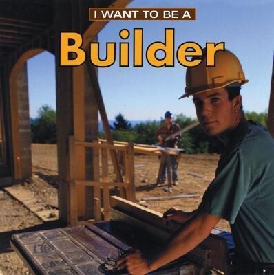 I Want to Be a Builder als Buch