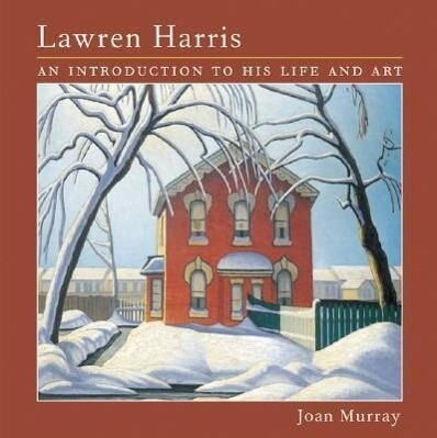 Lawren Harris: An Introduction to His Life and Art als Taschenbuch