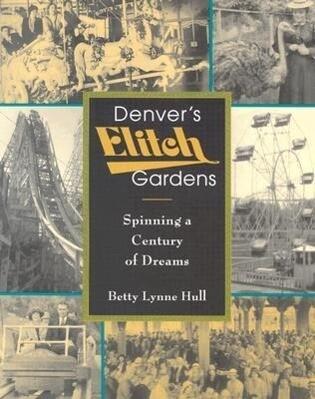 Denver's Elitch Gardens: Spinning a Century of Dreams als Taschenbuch