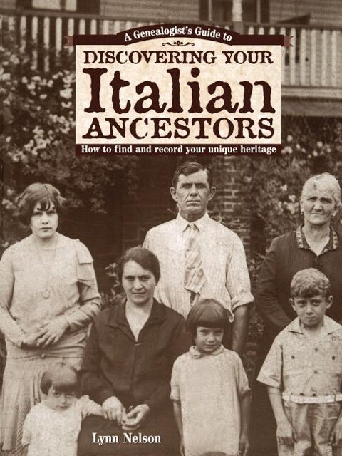 Genealogists Guide to Discovering Your Italian Ancestors: How to Find and Record Your Unique Heritage als Taschenbuch