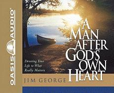 A Man After God's Own Heart: Devoting Your Life to What Really Matters als Hörbuch