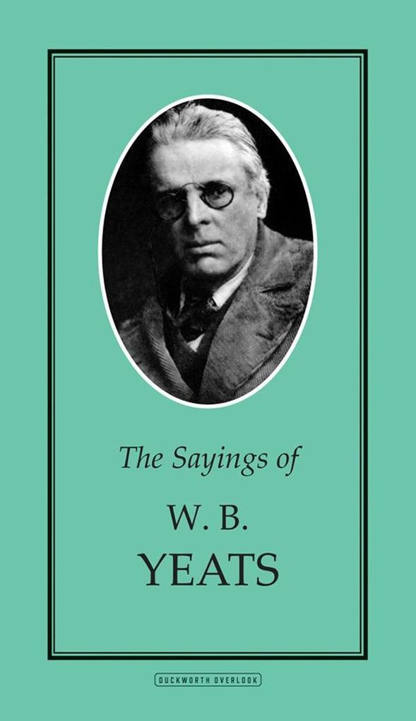 The Sayings of W.B. Yeats als eBook Download vo...