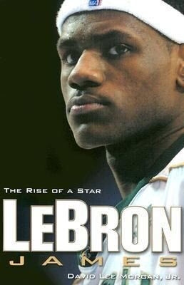 Lebron James: The Rise of a Star als Taschenbuch