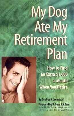My Dog Ate My Retirement Plan: How to Find an Extra $1,000 a Month When You Retire als Taschenbuch