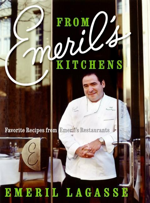 From Emeril's Kitchens: Favorite Recipes from Emeril's Restaurants als Buch