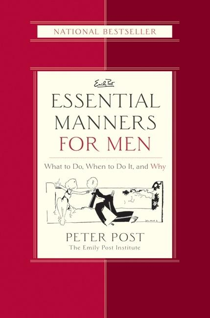 Essential Manners for Men: What to Do, When to Do It, and Why als Buch