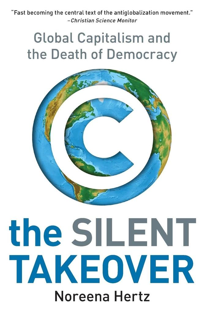 The Silent Takeover: Global Capitalism and the Death of Democracy als Taschenbuch