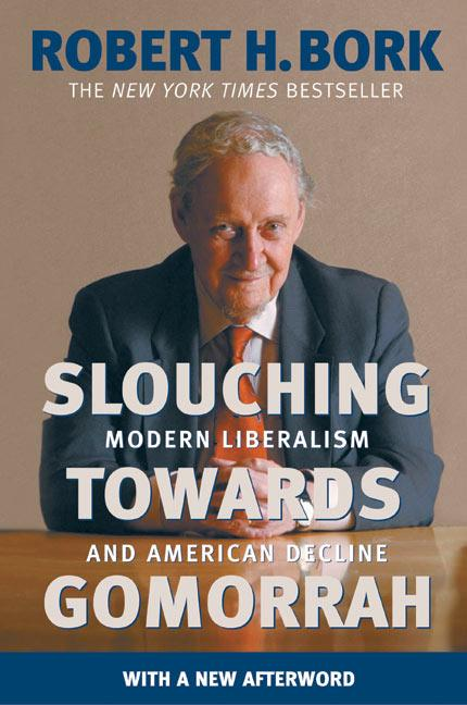 Slouching Towards Gomorrah: Modern Liberalism and American Decline als Taschenbuch