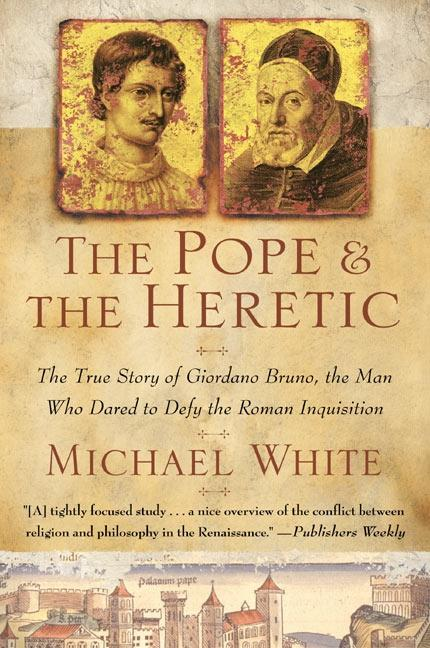 The Pope and the Heretic: The True Story of Giordano Bruno, the Man Who Dared to Defy the Roman Inquisition als Taschenbuch