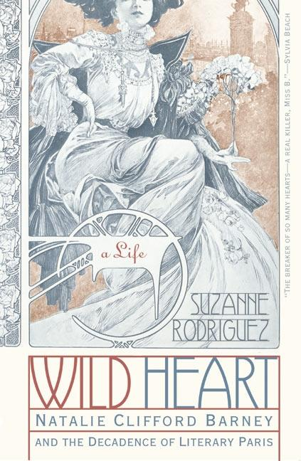 Wild Heart: A Life: Natalie Clifford Barney and the Decadence of Literary Paris als Taschenbuch