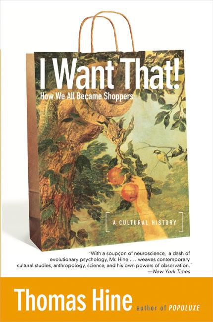 I Want That!: How We All Became Shoppers als Taschenbuch