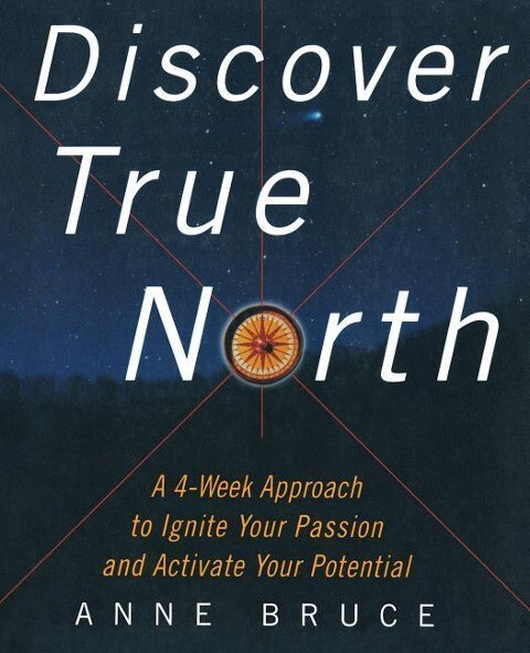 Discover True North: A Program to Ignite Your Passion and Activate Your Potential als Taschenbuch